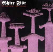 White Fist, We are ready for the call, CD