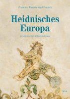 Pennick/Jones: Heidnisches Europa - Altes und neues Heidentum