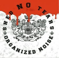 Shed NO Tears - Organized Noise, CD