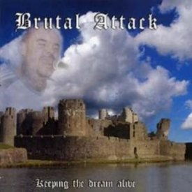 Brutal Attack - Keeping the dream alive