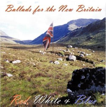 Red, White & Blue - Ballads for the New Britain