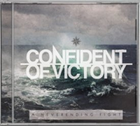 Confident of Victory - A neverending fight, CD