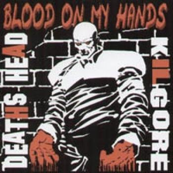 Kilgore / Deaths Head - Blood on my hands