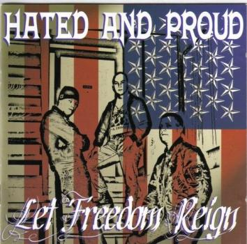 Hated and Proud - Let freedom Reign
