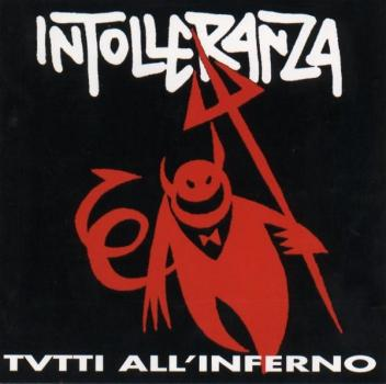 Intolleranza - Tvtti all' inferno