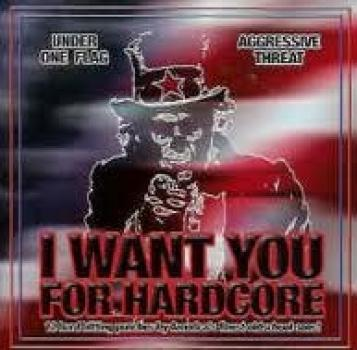 Aggressive Threat & Under one Flag - I want you for Hardcore