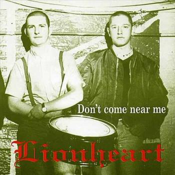 Lionheart - Don't come near me