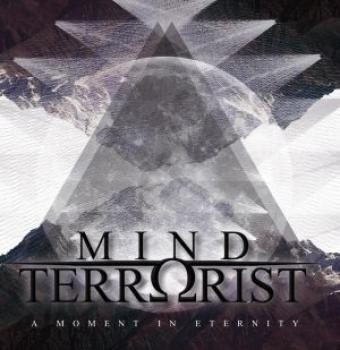 Mind Terrorist - A moment in eternity