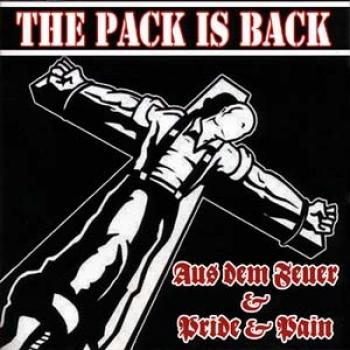 Aus dem Feuer / Pride & Pain - The Pack is Back