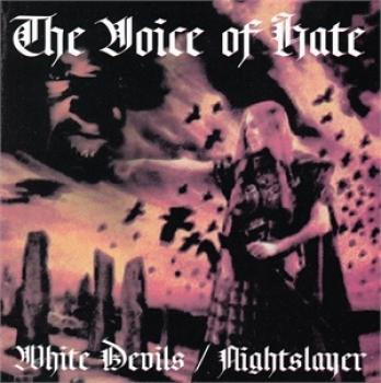 Nightslayer / White Devils - The Voice of hate