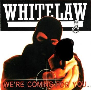 Whitelaw - We,re coming for you...