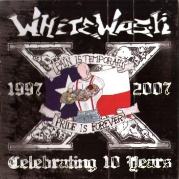 White Wash - Pain is temporary 1997-2007
