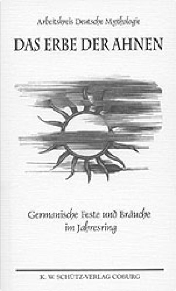 deutsches warenhaus arbeitskreis deutsche mythologie hrsg das erbe der ahnen germanische. Black Bedroom Furniture Sets. Home Design Ideas